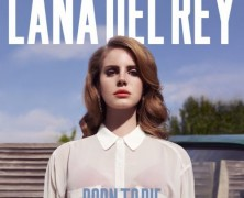 Lana Del Rey – Born To Die (Deluxe) FULL ALBUM STREAM