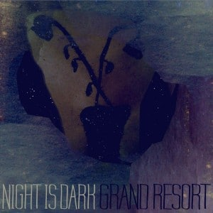 Shoegaze Lo fi Grand Resort dream pop Andrs Pichardo  Grand Resort   Night Is Dark artworks 000022525432 at369g original 11 300x300