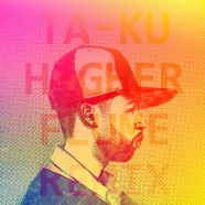 Ta-ku &#8211; Higher (Flume Remix) free DL