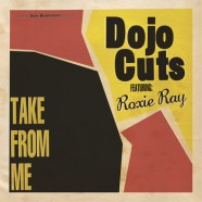 Dojo Cuts feat. Roxie Ray – take from me (full album)
