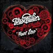 Wax Tailor – Heart Stop feat Jennifer Charles