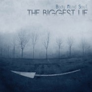 Body Mind Soul – The Biggest Lie E​.​P.