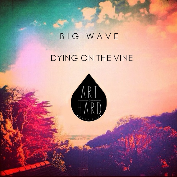 pop Dying on the Vine Big Wave  Big Wave   Dying on the Vine 2927205877 1