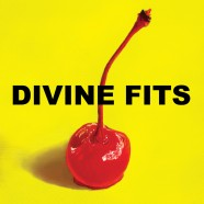 Divine Fits – Would That Not Be Nice