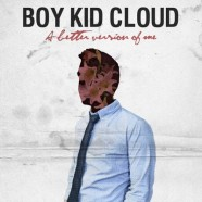 BOY KID CLOUD &#8211; A Better Version Of Me