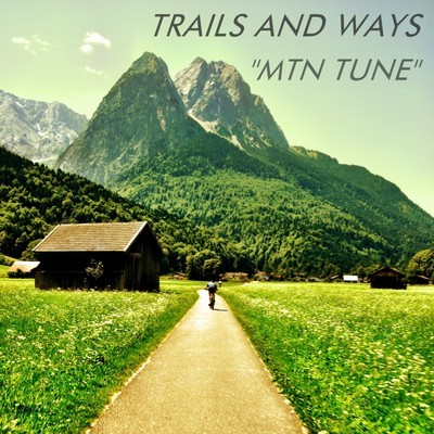 Trails and Ways pop Mtn Tune dream pop  TRAILS AND WAYS   Mtn Tune trails and ways