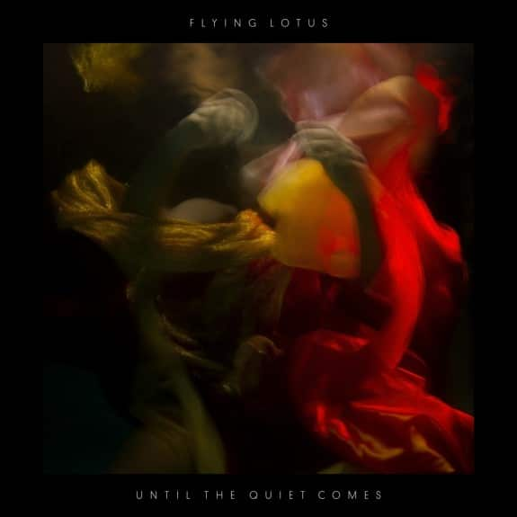 Until The Quiet Comes Flying Lotus   Until the Quiet Comes Full Album Stream Flying lotus electro  Flying Lotus   Until the Quiet Comes (Full Album Stream) 