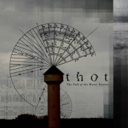 The Fall of the Water Towers – Thot