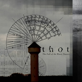 Thot The Fall of the Water Towers indus  The Fall of the Water Towers   Thot 2260754136 1