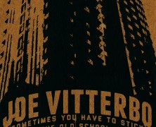 Joe Vitterbo – SOMETIMES YOU HAVE TO STICK WITH THE OLD SCHOOL WAYS