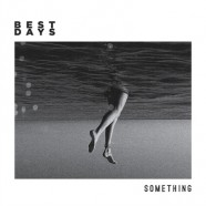 Best Days – Something