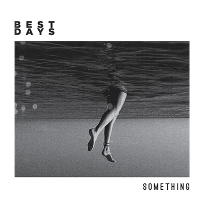 Something pop cardiff Best Days  Best Days – Something artworks 000027537092 thczk7 crop