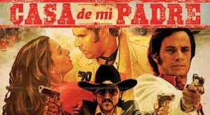 Will Ferell Western PAdre Garcia bernal comedie Casa  La Casa de Mi Padre  casa novella 300x165