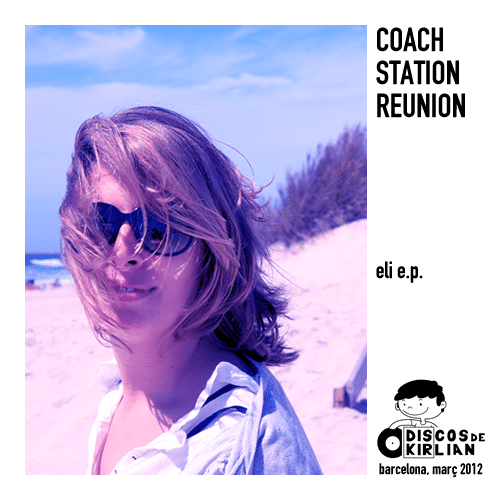 pop espagnol pop eli e​.​p COACH STATION REUNION  COACH STATION REUNION   eli e​.​p 1049622076 1