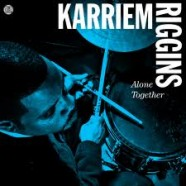 KARRIEM RIGGINS &#8211; ALONE TOGETHER
