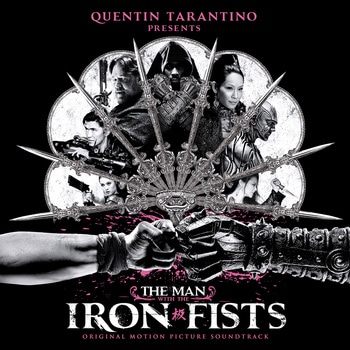 wu tang clan The Man With The Iron Fists Full Stream Soundtrack the black keys rock Pusha T kanye west hip hop  The Man With The Iron Fists Full Stream Soundtrack (and clip) the man iron fist