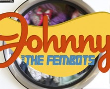 Johnny and The Fembots &#8211; Hey! Don&rsquo;t!