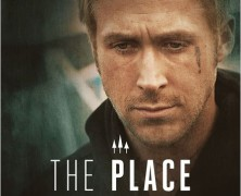 The place beyond the pines ! Tels pres, tels fils ?