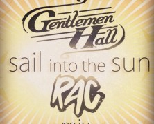 Gentleman Hall – Sail Into The Sun (RAC mix)