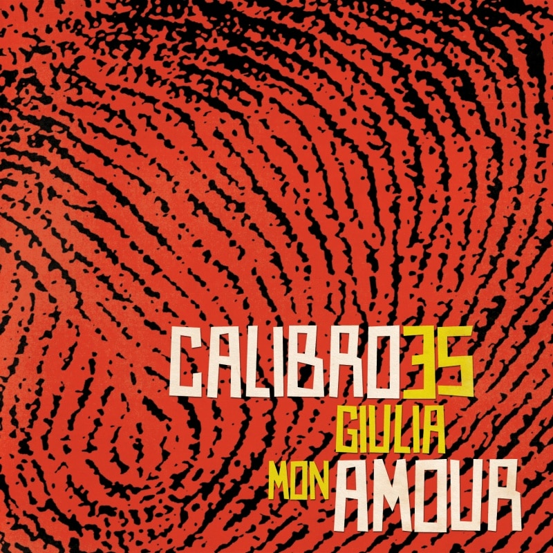 calibro 35 giulia mon amour