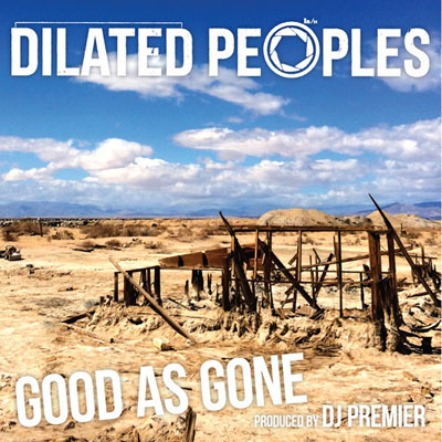 Dilated Peoples - Good as gone produit par DJ Premier