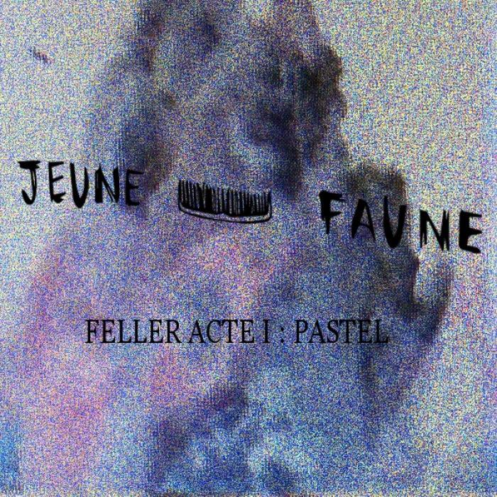 Jeune Faune - FELLER ACTE I : PASTEL - 2014