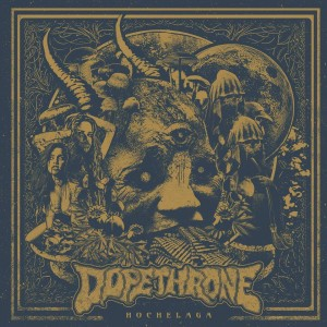 Dopethrone Hochelaga