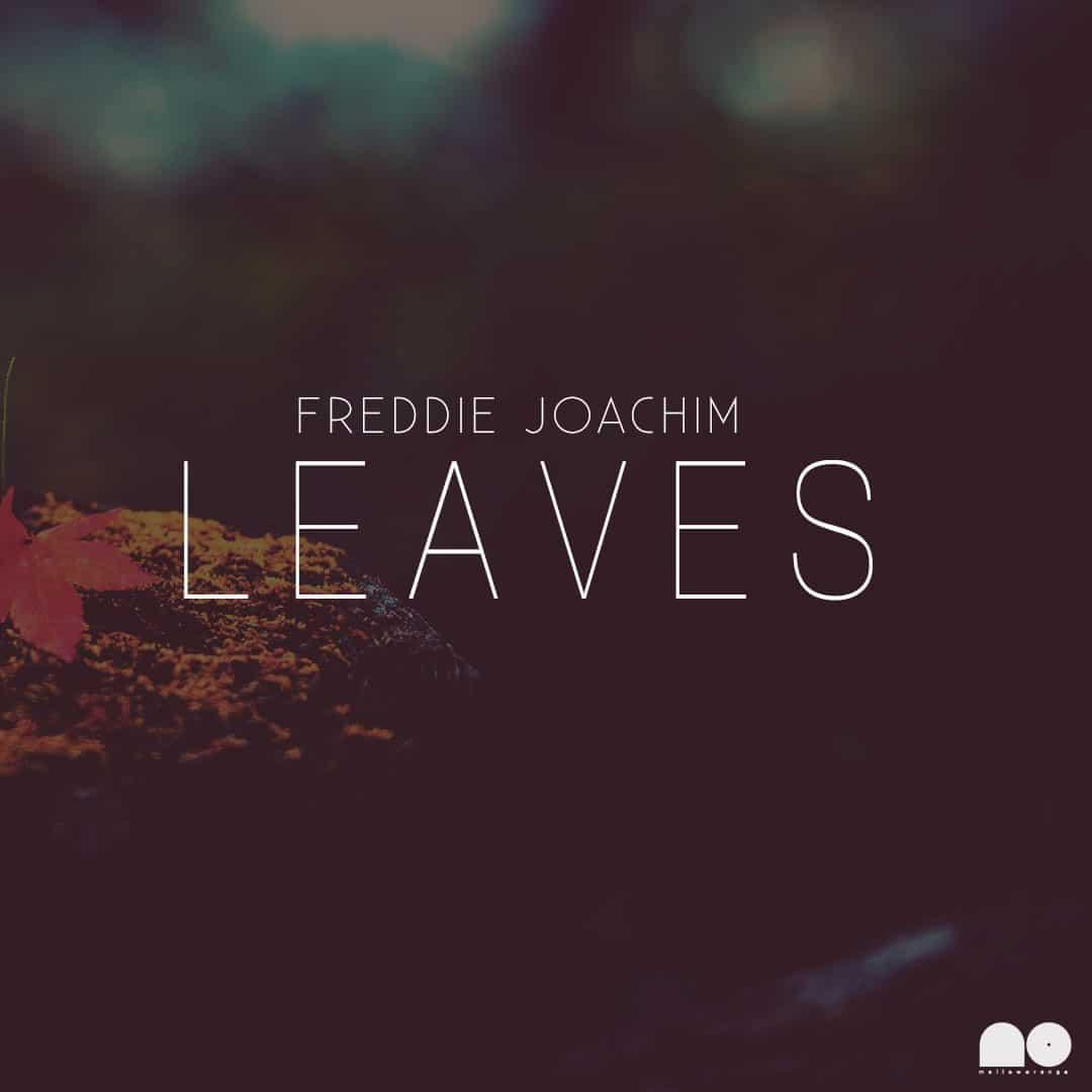 Freddie Joachim - Leaves - 2014