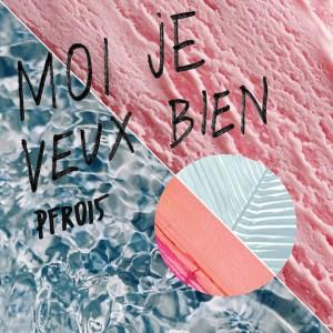 Moi je - Veux Bien - 2015