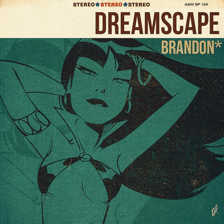 brandon* - Dreamscape - 2014