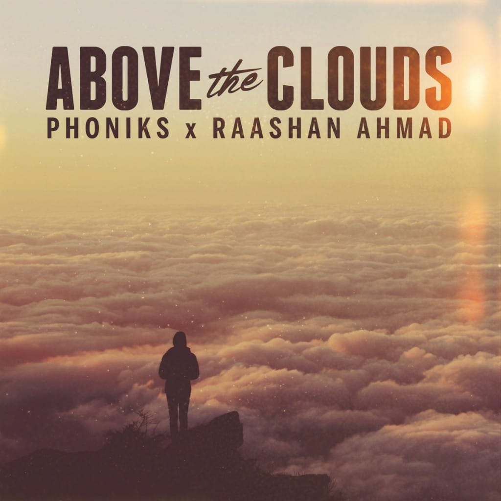 Phoniks x Raashan Ahmad Above The Clouds - 2016