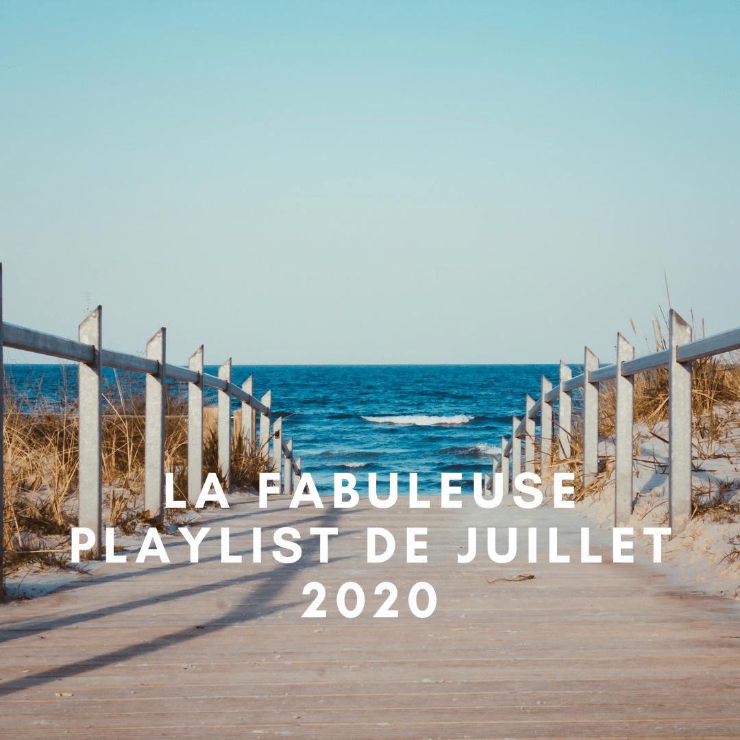 La fabuleuse playlist de juillet 2020