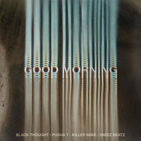 Black Thought et Good Morning ft. Pusha T, Swizz Beatz & Killer Mike