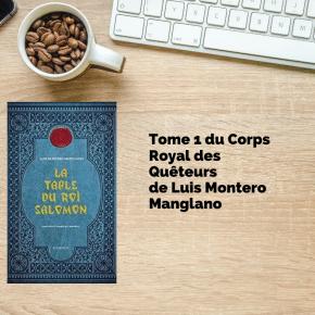 action tome 1 du Corps Royal des Quêteurs la table du roi salomonde Luis Montero Manglano