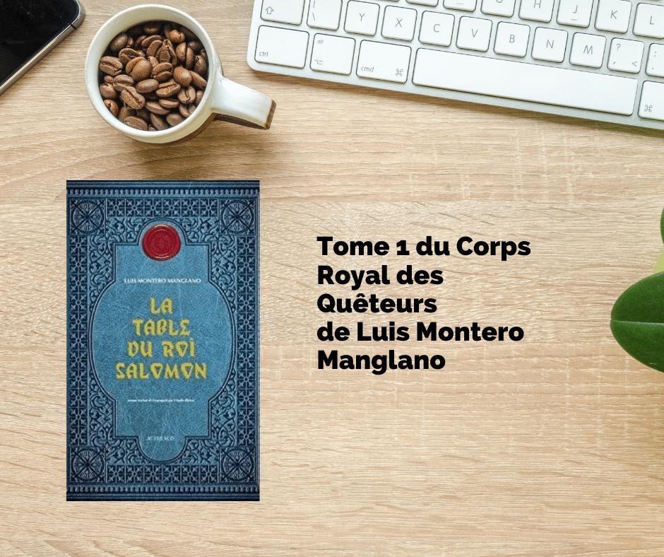 action tome 1 du Corps Royal des Quêteurs table de salomon de Luis Montero Manglano
