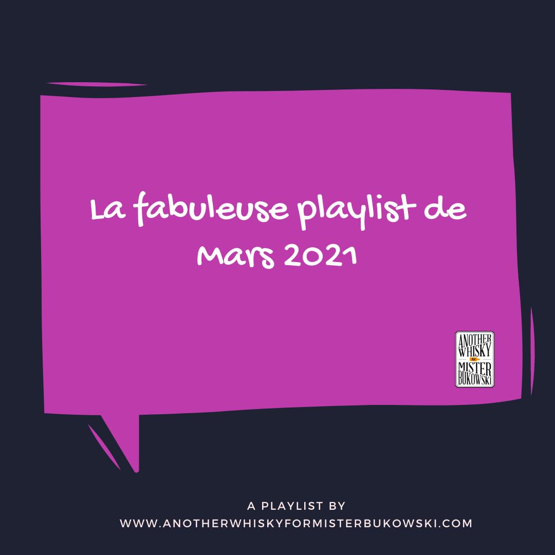 fabuleuse playlist de Mars avril 2021