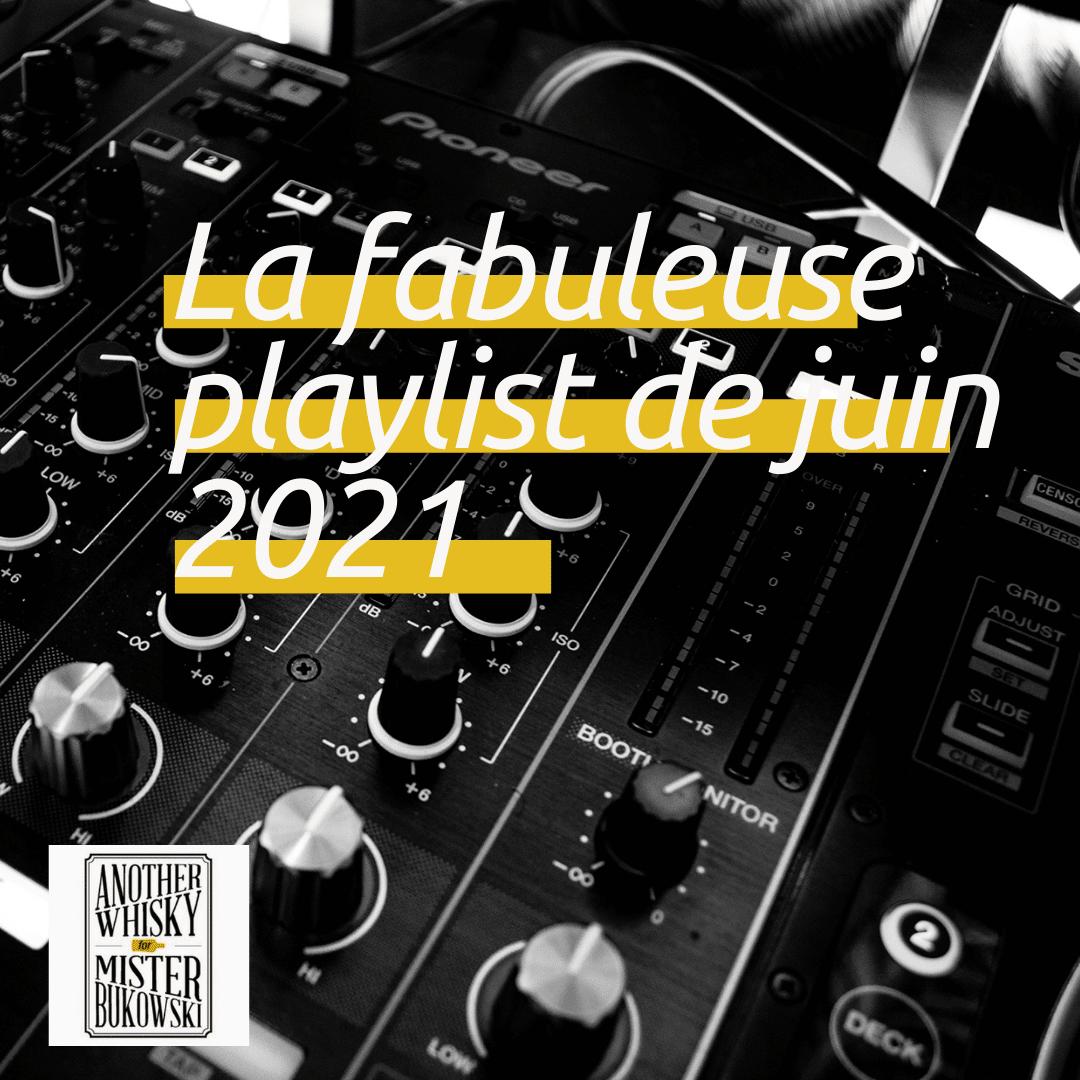 La fabuleuse playlist de juin 2021